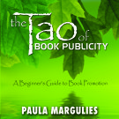 Guest interview with Paula Margulies author of The Tao of Book Publicity